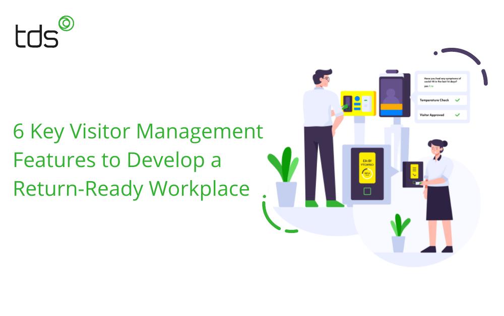 6 key visitor management TDS